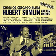 Hubert Sumlin & His Friends - Kings of Chicago Blues