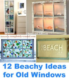 Old window art ideas with a coastal and beach theme! Featured on Completely Coastal: http://www.completely-coastal.com/2012/10/decor-ideas-for-old-window-frames.html