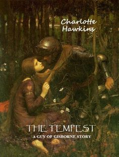 The Tempest: A Guy of Gisborne Story (The Gisbornes, Book 1) by Charlotte Hawkins, http://www.amazon.com/dp/B003NUQOIG/ref=cm_sw_r_pi_dp_GueEqb08JW6C4