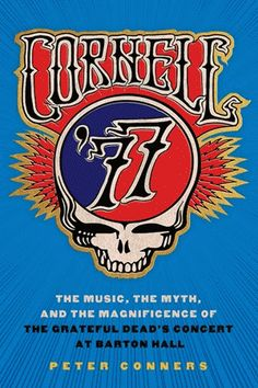 On May at Barton Hall, on the Cornell University campus, in front of eager fans, the Grateful Dead played a show so significant that the Library Grateful Dead Shows, Grateful Dead Image, Bruce Hornsby, Mickey Hart, Bob Weir, Got Books, Concert Posters, Rock Posters