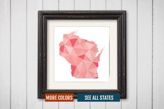 Wisconsin State Map Print - Personalized Geometric Wall Art WI Colorful Abstract Poster, Minimal, Unique and Customized Triangle Decor