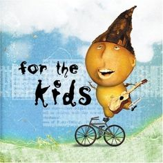 For The Kids For The Kids