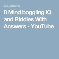 8 Mind boggling IQ and Riddles With Answers - YouTube