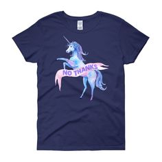 No Thanks Unicorn Women's T-Shirt