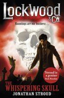 The Whispering Skull (Book 2: Lockwood & Co.) by Jonathan Stroud.