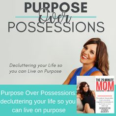 Jennifer Ford Berry's newest book is out! Purpose Over Possessions: decluttering your life so you can live on purpose. Listen to the introduction here.