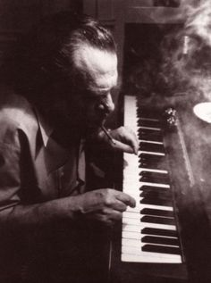 Charles Bukowski playing the piano.( OPC- this is a wonderful image that says so much. one man's painful and hardened life makes for beautiful pictures. Anne Sexton, Robert Motherwell, Richard Diebenkorn, Victor Vasarely, Zz Top, Henry Charles Bukowski, Donald Trump, Funny Ads, Story Writer