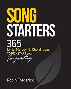 Song Starters: 365 Lyric, Melody, & Chord Ideas to Kickstart Your Songwriting (English Edition) eBook: Robin Frederick: Amazon.com.br: Loja Kindle