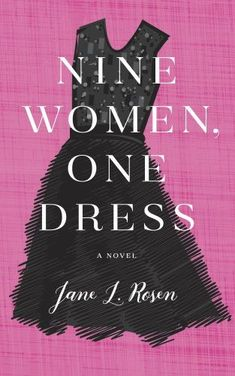Looking for a beach read for summer 2017? Check out these great books, including Nine Women, One Dress by Jane L. Rosen.