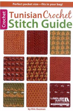 http://www.maggiescrochet.com/products/tunisian-crochet-stitch-guide Maggie's Crochet · Tunisian Crochet Stitch Guide