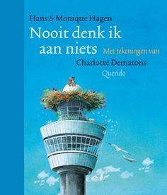 Nooit denk ik aan niets - Charlotte Dematons voegt een hartverwarmend verhaal toe aan de gedichten van Hans & Monique Hagen. Op elke bladzijde wacht een nieuwe verrassing. Met explosies van kleur en subtiele grapjes.  Een prachtig poëzie-prentenboek voor fans van Nederland en Jij bent de liefste. Voor alle leeftijden!