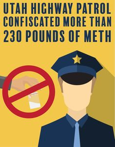 The Utah Highway Patrol consiscated over 230 pounds of methamphetamine.