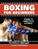 Boxing for Beginners: A Guide to Competition & Fitness: A Guide to Competition and Fitness: fitness competition