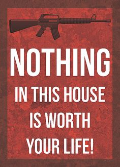 """""""Nothing In This House Is Worth Your Life!"""" Trespassing Sign"""