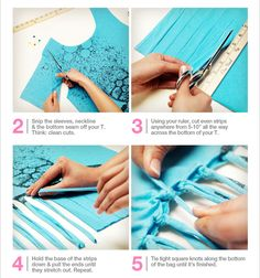 2. Snip the sleeves, neckline and the bottom seam off your T. Think: clean cuts. 3. Using your ruler, cut even strips anywhere from 5-10 inches all the way across the bottom of your T. 4. Hold the base of the strips down and pull the ends until they stretch out. Repeat. 5. Tie tight square knots along the bottom of the bag until its finished.