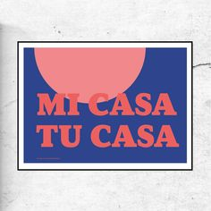'Mi Casa Tu Casa' ✌️'My Home Your Home' ThisaceArt Print is a welcome to my home print. Inspired by staying home and missing people coming round we have designed this beautiful typographic print. Welcome everyone home with our new addition. Add colour and personality to any room in the home. 'Mi Casa Tu Casa'is an o Come Round, Print Design, Graphic Design, Typography Prints, Happy Sunday, Things To Come, Branding, Colours, Art Prints