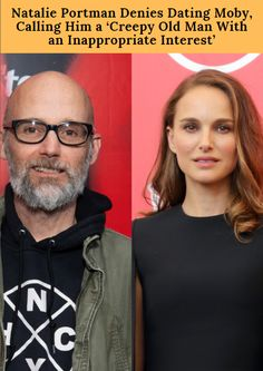 Natalie Portman Denies Dating Moby, Calling Him a 'Creepy Old Man With an Inappropriate Interest'