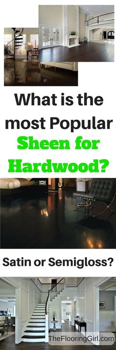 What is the most popular sheen level for hardwood floors - shiny or satin?  Glossy or matte?  This shows the pros, cons and pictures of different finish and sheen levels on wood flooring