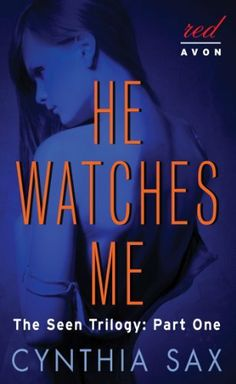 He Watches Me: The Seen Trilogy: Part One by Cynthia Sax, http://www.amazon.com/dp/B00CD36FS8/ref=cm_sw_r_pi_dp_w49Nsb16D31MK