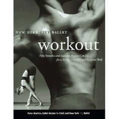 NYC Ballet Workout.  I enjoy the stretches and exercises and the photos are gorgeous!