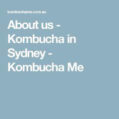 About us - Kombucha in Sydney - Kombucha Me