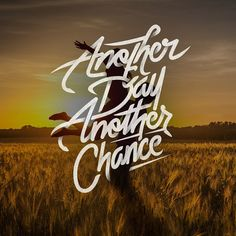 Another Day, Another Chance by Mister Doodle