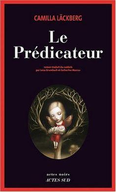 Le prédicateur - Camilla Läckberg, Lena Grumbach, Catherine Marcus - Amazon.fr - Livres