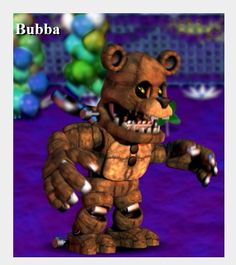 In the new FNAF game called FNAF world there is a new animal named Bubba who we can see is very big and bad!Or will he be good?