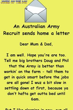 Dear Mum & Dad, I am well. Hope you're too. Tell me big brothers Doug and Phil that the Army is better than workin' on the farm - tell them to get in quick smart before the jobs are all gone! I wuz a bit slow in settling down at first, because. Funny Brother Quotes, Brother Humor, Little Boy Quotes, Brother Birthday Quotes, Brother Sister Quotes, Funny Quotes, Quotes Quotes, Cartoon Quotes, Nurse Quotes