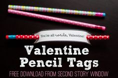 Free Valentine Pencil Tags from Second Story Window