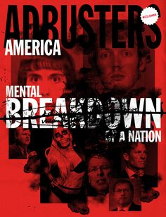 Adbusters #106 (America edition) - Mental breakdown of a nation