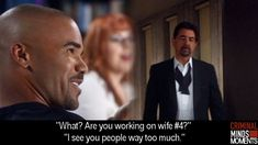 """""""I work with you people too much."""" David Rossi."""