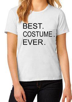 Best costume ever t-shirt: The ultimate no effort Halloween costume