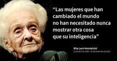 """""""Las mujeres que han cambiado el mundo no han necesitado mostrar otra cosa que su inteligencia"""" #RitaLeviMontalcinipic.twitter.com/4BitOYGa1V"""