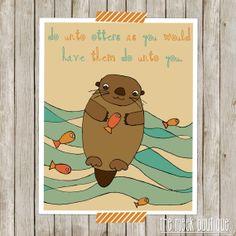 INSTANT DOWNLOAD, Golden Rule Digital Art Printable, Do Unto Otters, No. 65