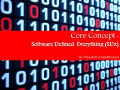 """Software Defined anything (SDx) is a movement toward promoting a greater role for software systems in controlling different kinds of hardware - more specifically, making software more """"in command"""" of multi-piece hardware systems and allowing for software control of a greater range of devices."""