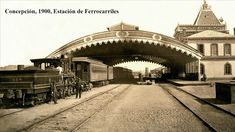 Imágenes de Chile del 1900: Concepción Old Pictures, South America, Places To Go, Asia, Street View, Nature, Train Stations, Retro, Historian