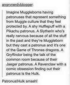 """The last one is the best to imagine. Ravenclaw are usually thought of shy and bookish, and while Hulk is from a comic BOOK, he is not technically considered a character of literature. Just imagine: """"EXPECTO PATRONUM"""" *HULK SMASH* Harry Potter Jokes, Harry Potter Fandom, Harry Potter World, Fandoms, Yer A Wizard Harry, Harry Potter Universal, Mischief Managed, Superwholock, Ravenclaw"""