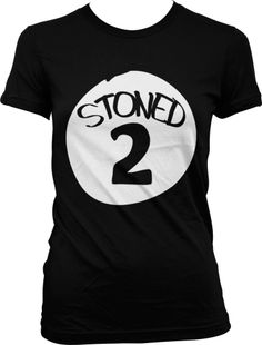 Stoned 2, Stoned Thing # 2 Ladies Junior Fit T-shirt Funny Pot Weed Smoking Design Junior's Tee