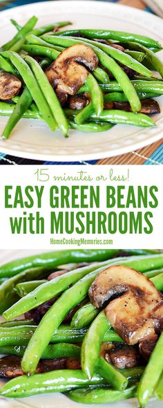 Easy Green Beans with Mushrooms recipe takes 15 minutes or less for a quick side dish with only 3 ingredients: fresh green beans, mushrooms, and butter.
