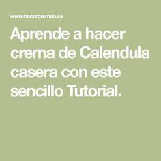 Aprende a hacer crema de Calendula casera con este sencillo Tutorial.