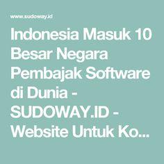 Indonesia Masuk 10 Besar Negara Pembajak Software di Dunia - SUDOWAY.ID - Website Untuk Komunitas Pengguna GNU/Linux dan Open Source di Indonesia