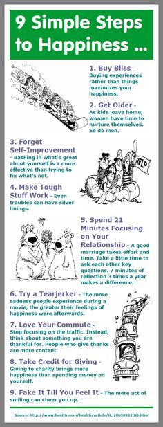 9 Simple Steps to Happiness . . . 3. Forget Self-Improvement – Basking in what's great about yourself is more effective than trying to fix what's not.