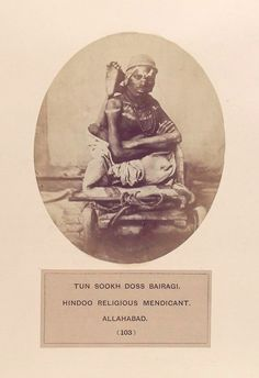 Tun Sookh Doss Bairagi, Hindoo religious mendicant, Allahabad. (1868-1875)