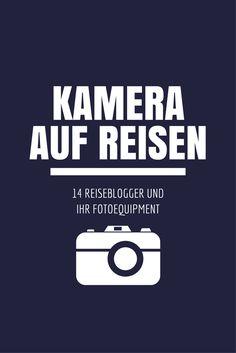 Kamera auf Reisen - 14 Reiseblogger und ihr Fotoequipment