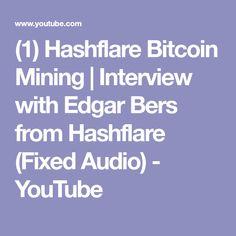 (1) Hashflare Bitcoin Mining    Interview with Edgar Bers from Hashflare (Fixed Audio) - YouTube
