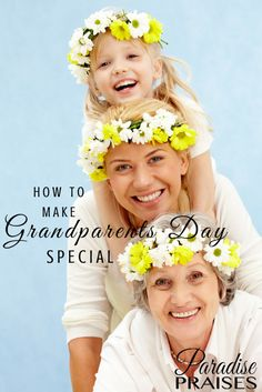 17 ideas for making Grandparent's Day special whether yours live close or far away.