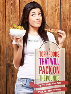 @worthyhealth Top 7 Foods That Will Pack On The Pounds  http://worthyhealth.com