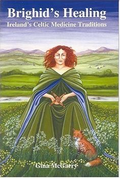Brighid's Healing: Ireland's Celtic Medicine Traditions: Gina McGarry: 9780954723026: Amazon.com: Books