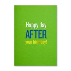 Happy Day After Your Birthday Greeting Card by Egg2Cake on Etsy